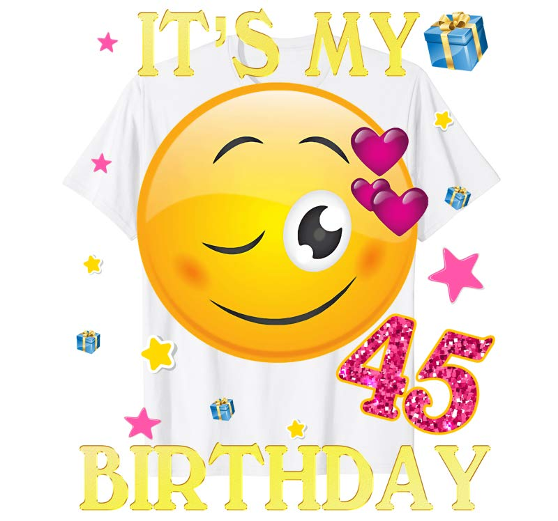 Order Now 45 Years Old Its My Birthday Emoji Shirt 45th