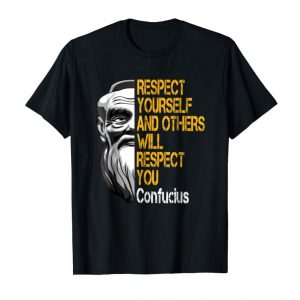 Buy Confucius, Respect Yourself Inspirational Quote T-Shirt
