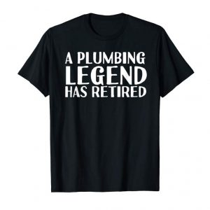 Trends A PLUMBING LEGEND HAS RETIRED Shirt Funny Retirement Gift