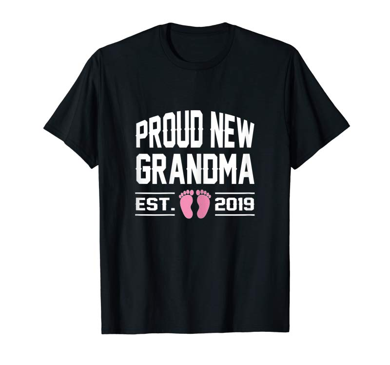 Buy Now Womens First Time Promoted To Proud New Grandma Est 2019 Cute Shirt