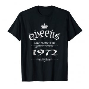 Order Now Queens Are Born In 1972 Birthday Gift Idea T-Shirt