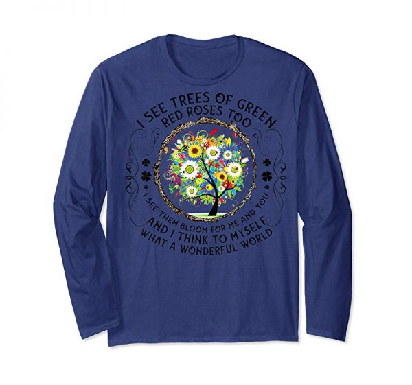 Buy Now I See Trees Of Green Red Roses Too Hippie T-shirt