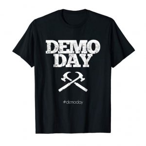 Trends Demo Day T-shirt #demoday For Remodel Contractors
