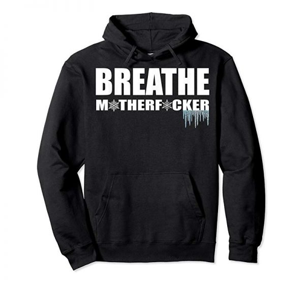 Cool Breathe Motherfucker! Deep Breathing & Cold Exposure T Shirt
