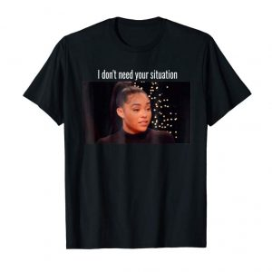 Buy Now I Don't Need Your Situation T-shirt Jordyn Woods Love Affair