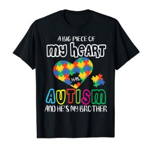 Order A Big Piece Of My Heart Has Autism And He's My Brother Shirt