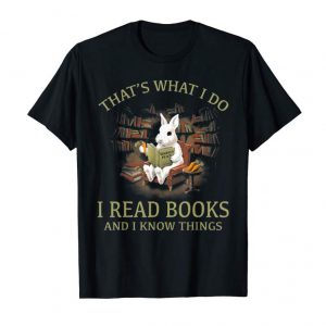 Cool RABBIT- That's What I Do I READ BOOKS AND I KNOW THINGS