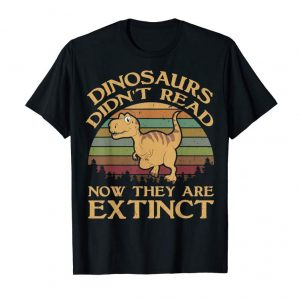 Buy Now Vintage Dinosaurs Didn't Read Now They Are Extinct T Shirt