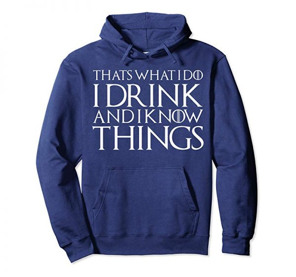 Buy I Drink TShirt Know Things Tee Shirt Gift For Men Women Fans