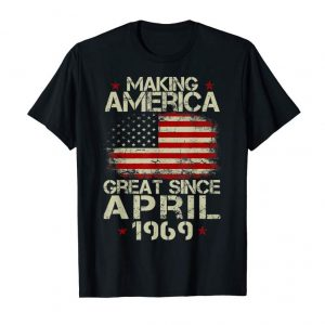 Get Now 50th Birthday Gift Making America Great Since April 1969