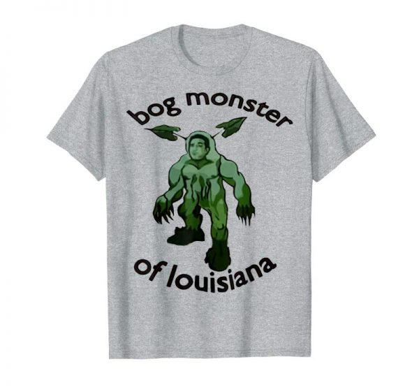 Order Now Bog Monster Of Louisiana Tshirt