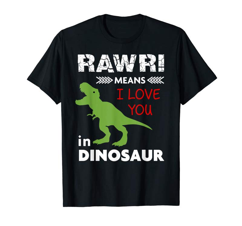 Cool Rawr Means I Love You In Dinosaur Shirt For Women Kids