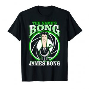 Get Now The Name Is Bong James Bong Parody Weed 420 Stoner T-Shirt