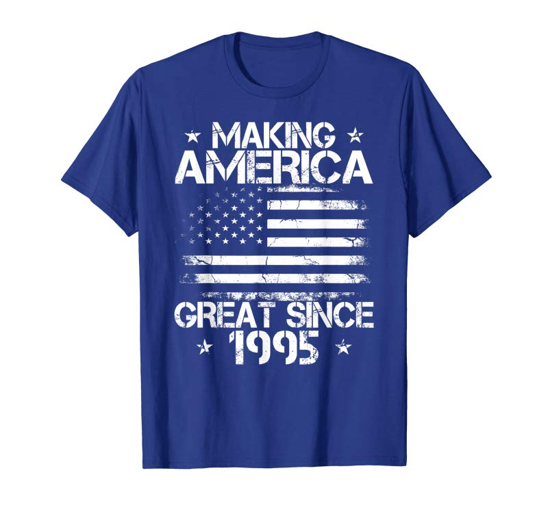 Buy Now 24th Birthday Gift Making America Great Since 1995 T-Shirt