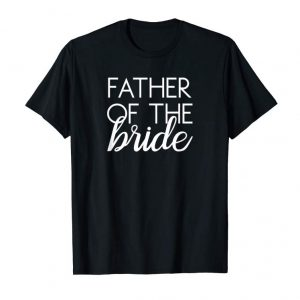 Trends Father Of The Bride Matching Family Wedding T-Shirt