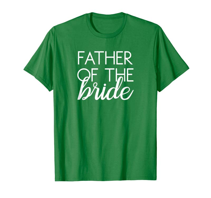 461e6ff689bcd Trends Father Of The Bride Matching Family Wedding T-Shirt - Tees.Design