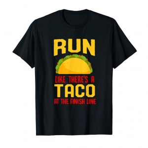 Cool Run Like There's A Taco At The Finish Line Shirt Donut Love