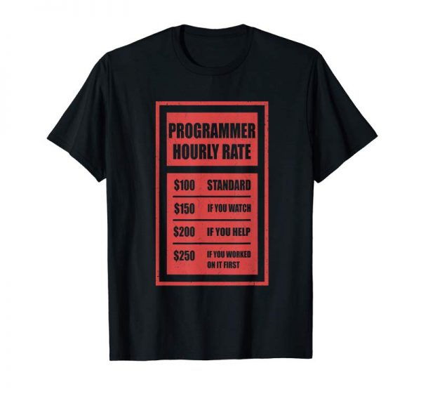 Order Now Programmer Hourly Rate T-shirt | Coder Tee