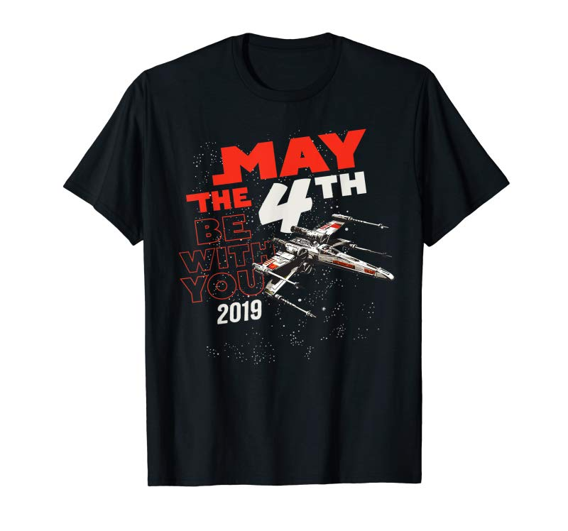 Buy Now Star Wars May The 4th Be With You 2019 X-Wing T-Shirt