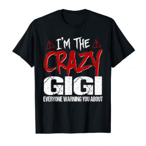 Buy Women's I'm The Crazy Gigi T-Shirt Fun Cute Mother Day Gift