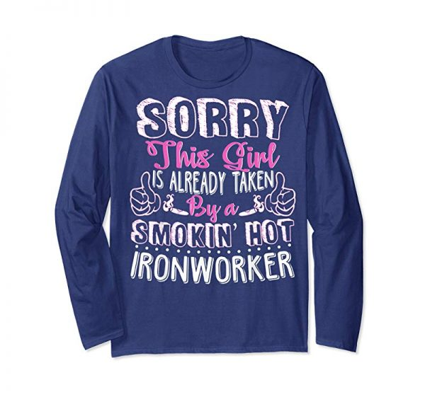 Get Now Wife Ironworker Shirt This Girl Is Taken By A Ironworker Tee