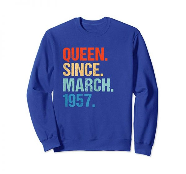 Order Womens Queen Since March 1957 T Shirt Vintage 62nd Birthday Gift