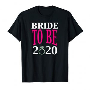Trends Bride To Be 2020 Getting Married Engagement Fiance T-Shirt