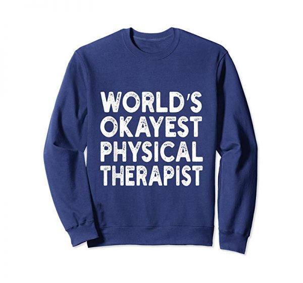 Trending World's Okayest Physical Therapist T-shirt | Physical Therap