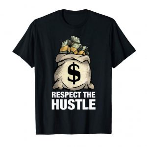 Buy RESPECT THE HUSTLE Shirt With Money Bag