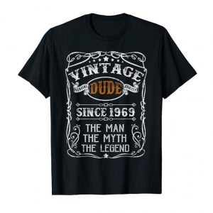 Get Born In 1969 Dude Vintage 50th Bday Gift Shirt Decorations