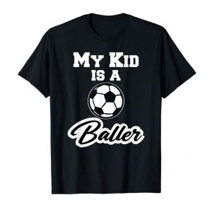 Cool My Kid Is A Baller Soccer Ball TShirt For Mom Or Dad Gift