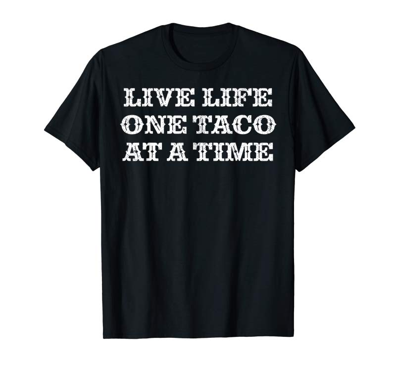 Get Now One Taco At A Time Funny Mexican Cinco De Mayo Shirt