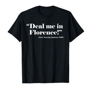 Trends Funny Nurse Tshirt Deal Me In Florence Nurses Don't Play