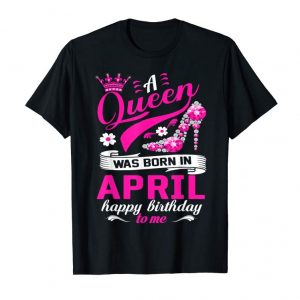 Buy A Queen Was Born In April Birthday Shirts For Women Girls