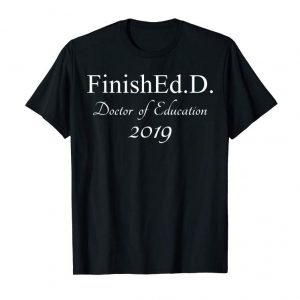 Get Finished With An Ed.D 2019 T-shirt Grad School Gifts
