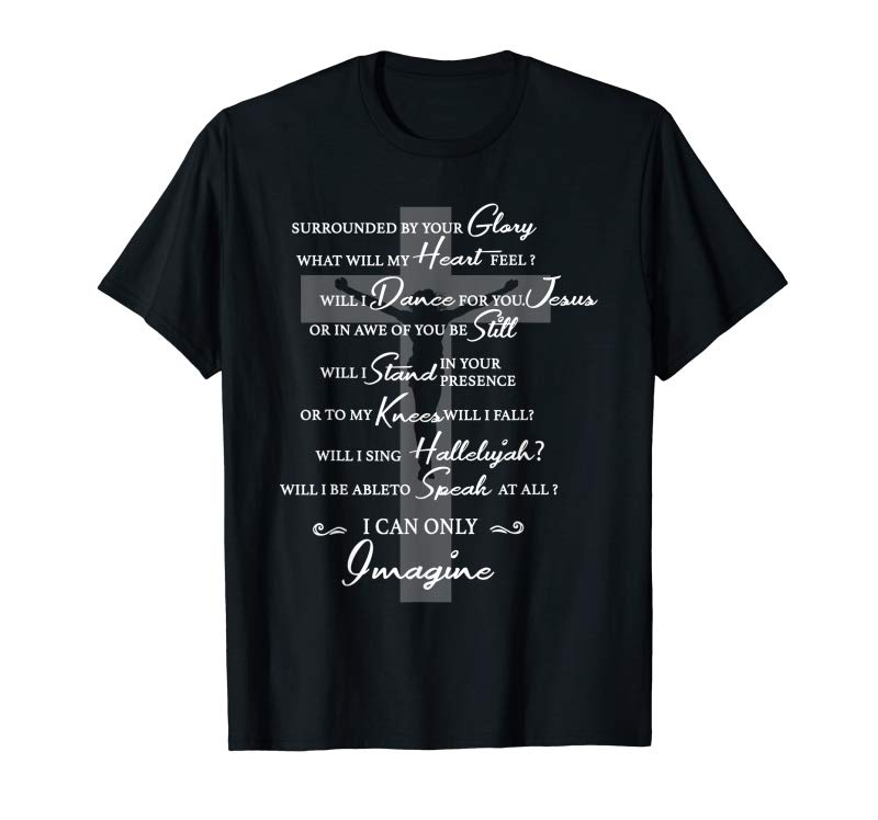 Cool Jesus Surrounded Your Glory Will I Dance For You God T-Shirt