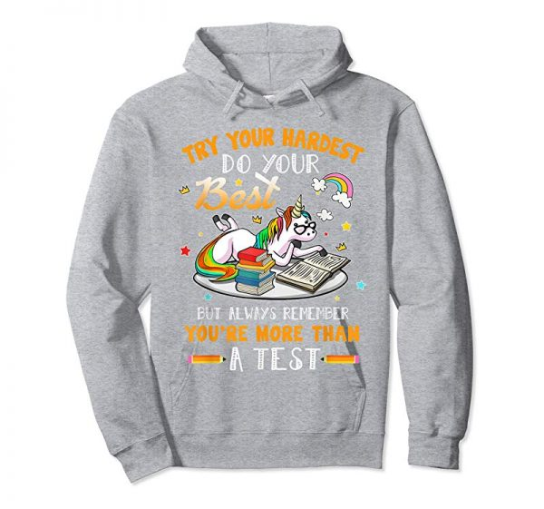 Get Try Your Hardest But You're More Than A Test Teacher Shirt