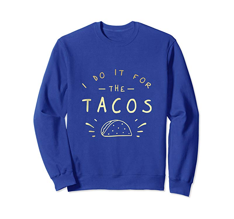 Buy Now I Do It For The Tacos Funny Exercise Workout Taco Lover Tank Top Tees Design