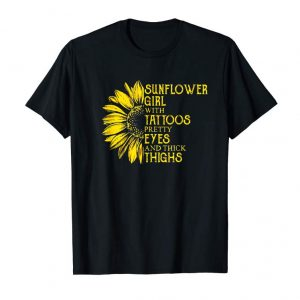 Buy Now Sunflower Girl With Tattoos Pretty Eyes And Thick Thighs Tee