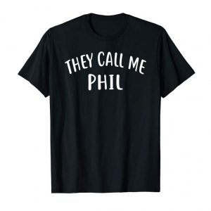 Cool They Call Me PHIL T-Shirt First Name Tee