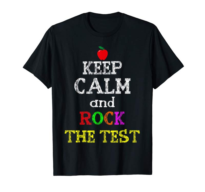 Cool Keep Calm And Rock The Test Gift Tshirt Student Teacher