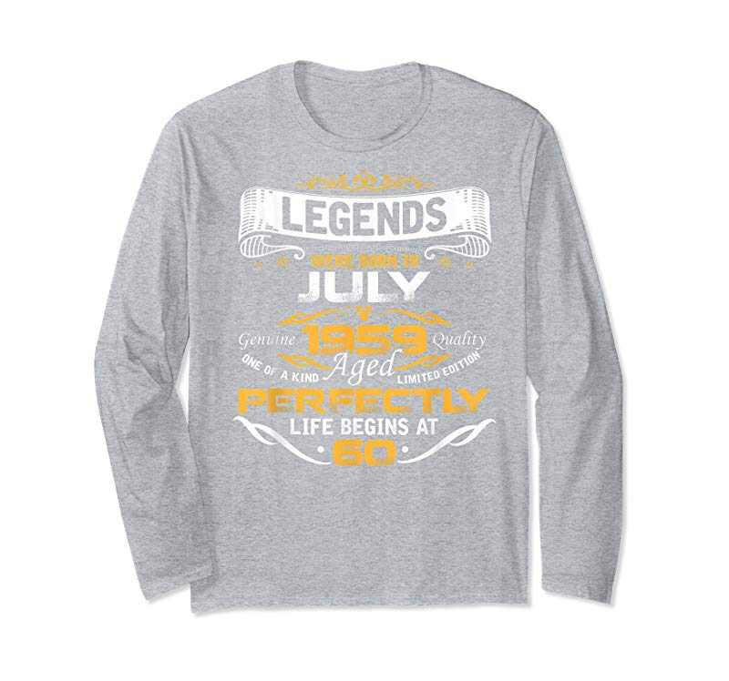 c23f66488 Cool Awesome Legends Born In JULY 1959 60th Birthday T-Shirt - Tees ...