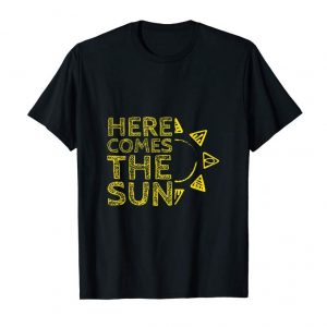 Trends Mens Here Comes The Sun Inspirational Quotes T Shirt For Men T-Shirt