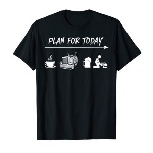 Get Now Plan For Today Coffee Truck Beer Fuck Tshirt - Funny Gift