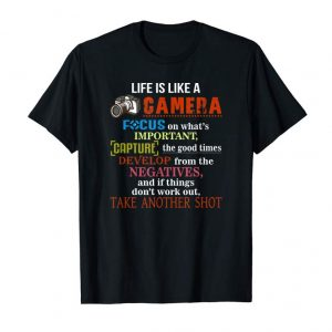 Buy Now Life Is Like A Camera, Take Another Shot Quote T-Shirt