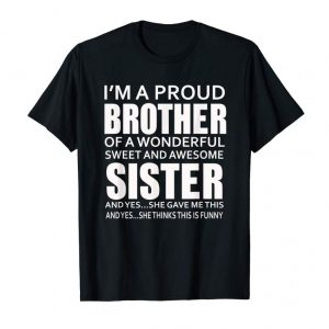 Buy Now I'm A Proud Brother Of A Wonderful Sweet And Awesome Sister