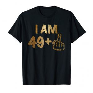 Trending 49+1 Middle Finger Birthday Shirt 50th BDay Special Gift