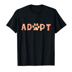 Order Now Adopt Dog Or Cat Pet Rescue Shelter Animal Adoption  T-Shirt