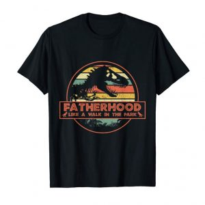 Order Fatherhood Like A Walk In The Park Funny Tee Gifts Dad Men