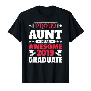 Buy Proud Aunt Of An Awesome 2019 Graduate Funny Gift T-Shirt